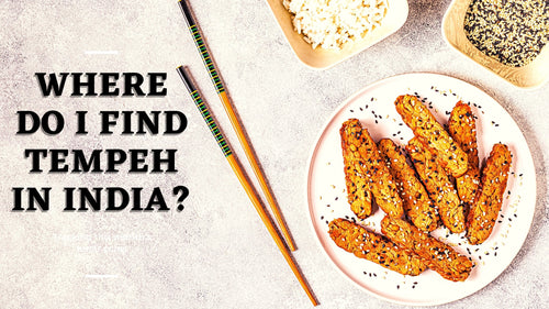 Where can I get Tempeh in India? | Roshni Sanghvi