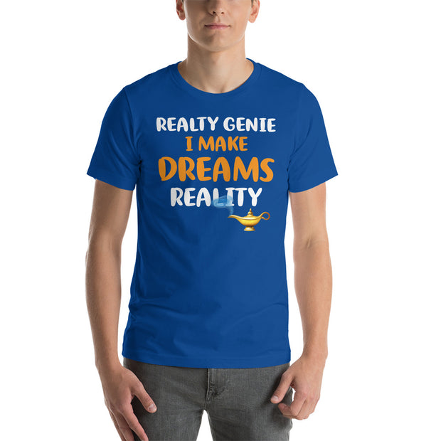 """I MAKE DREAM REALITY REALTY GENIE""  Unisex T-Shirt"