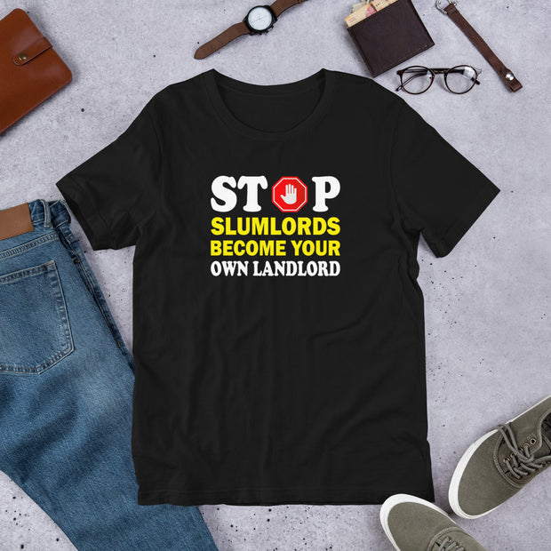 """Stop Slumlords become your own Landlord"" Realtor Unisex T-Shirt"