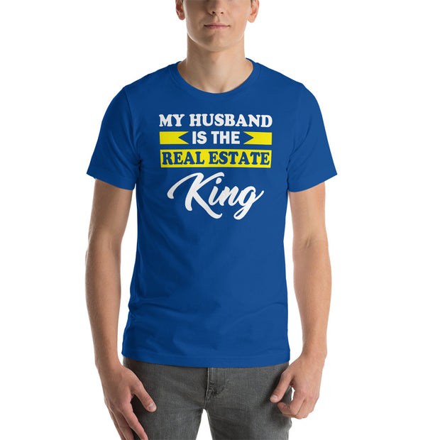 """MY HUSBAND IS THE REAL ESTATE KING"" Unisex T-Shirt"