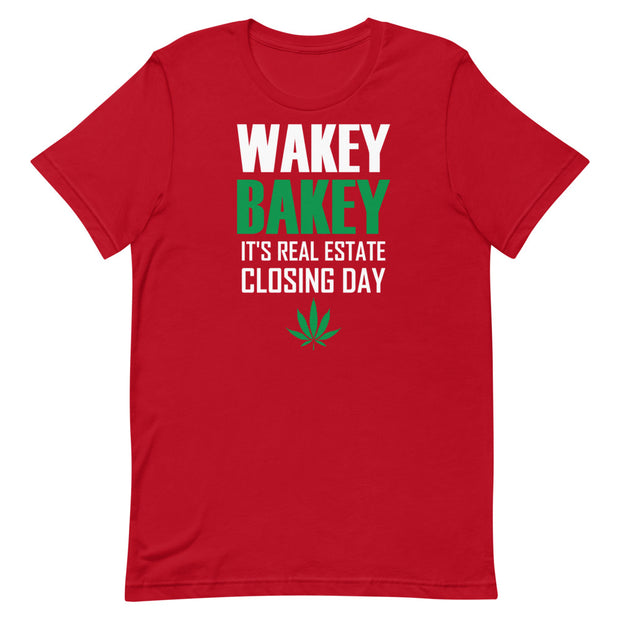"""WAKEY BAKEY it's Real Estate Closing Day"" Unisex T-Shirt"