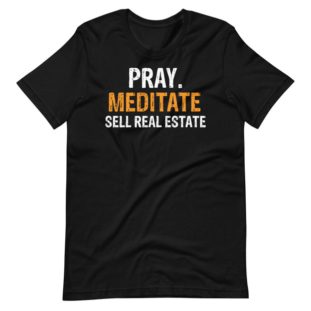 "'PRAY MEDITATE SELL REAL ESTATE""Short-Sleeve Unisex T-Shirt"