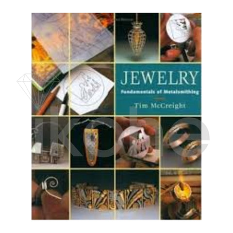 JEWELRY:FUNDAMENTALS OF METALSMITHING