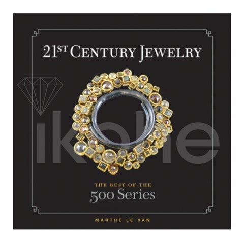 21ST CENTURY JEWELRY THE BEST OF THE 500 SERIES
