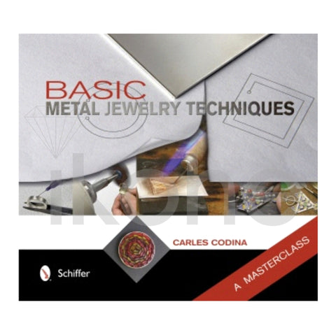 BASIC METAL JEWELRY TECHNIQUES A MASTERCLASS