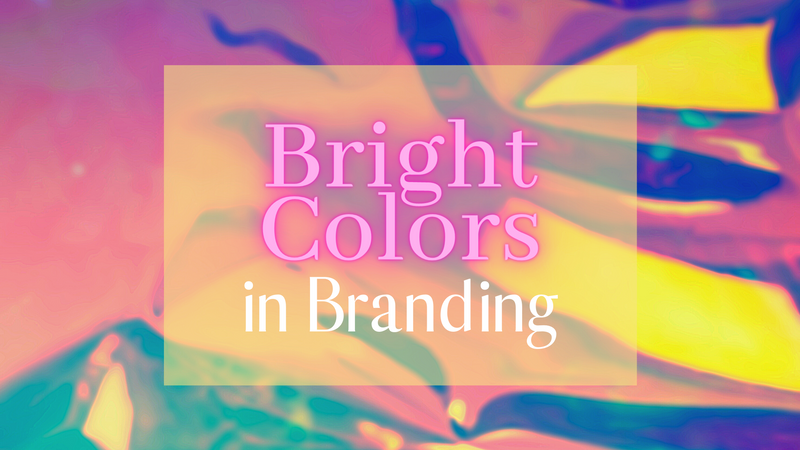 How Bright Colors will Affect Your Brand