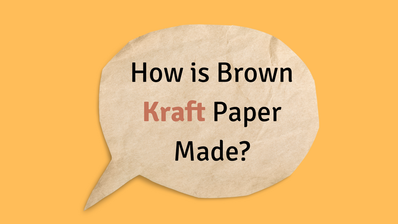 How is our Brown Kraft Paper Made?