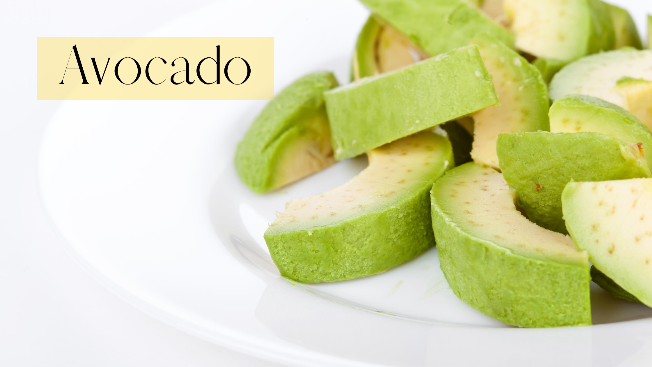 Five Healthy and Unhealthy Food Ingredients to Eat: Avocados