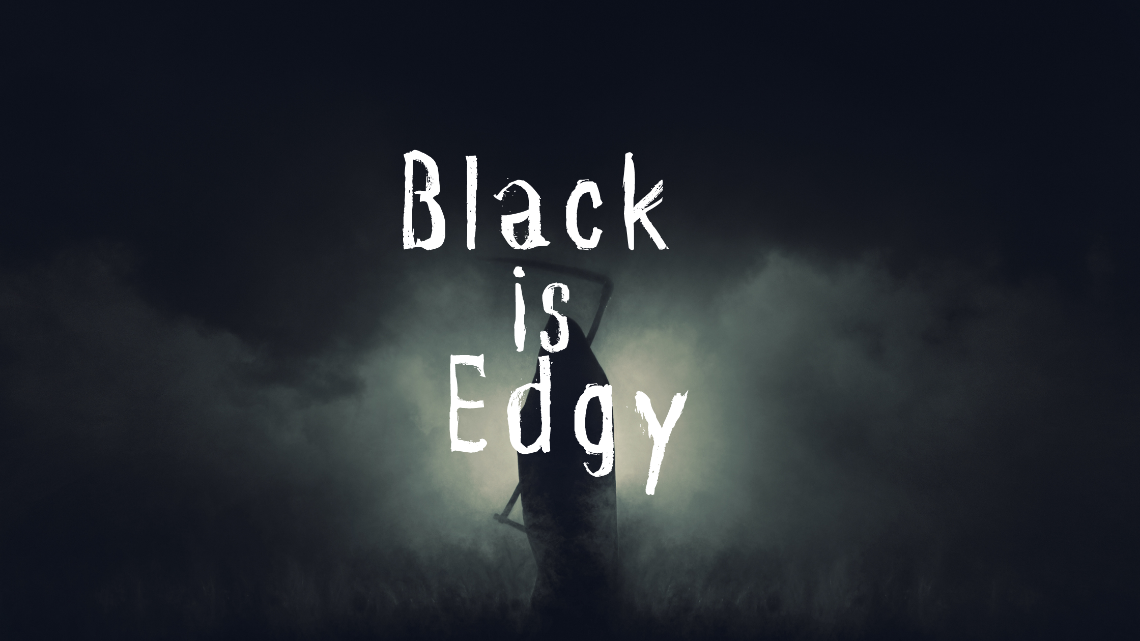 Black is Edgy