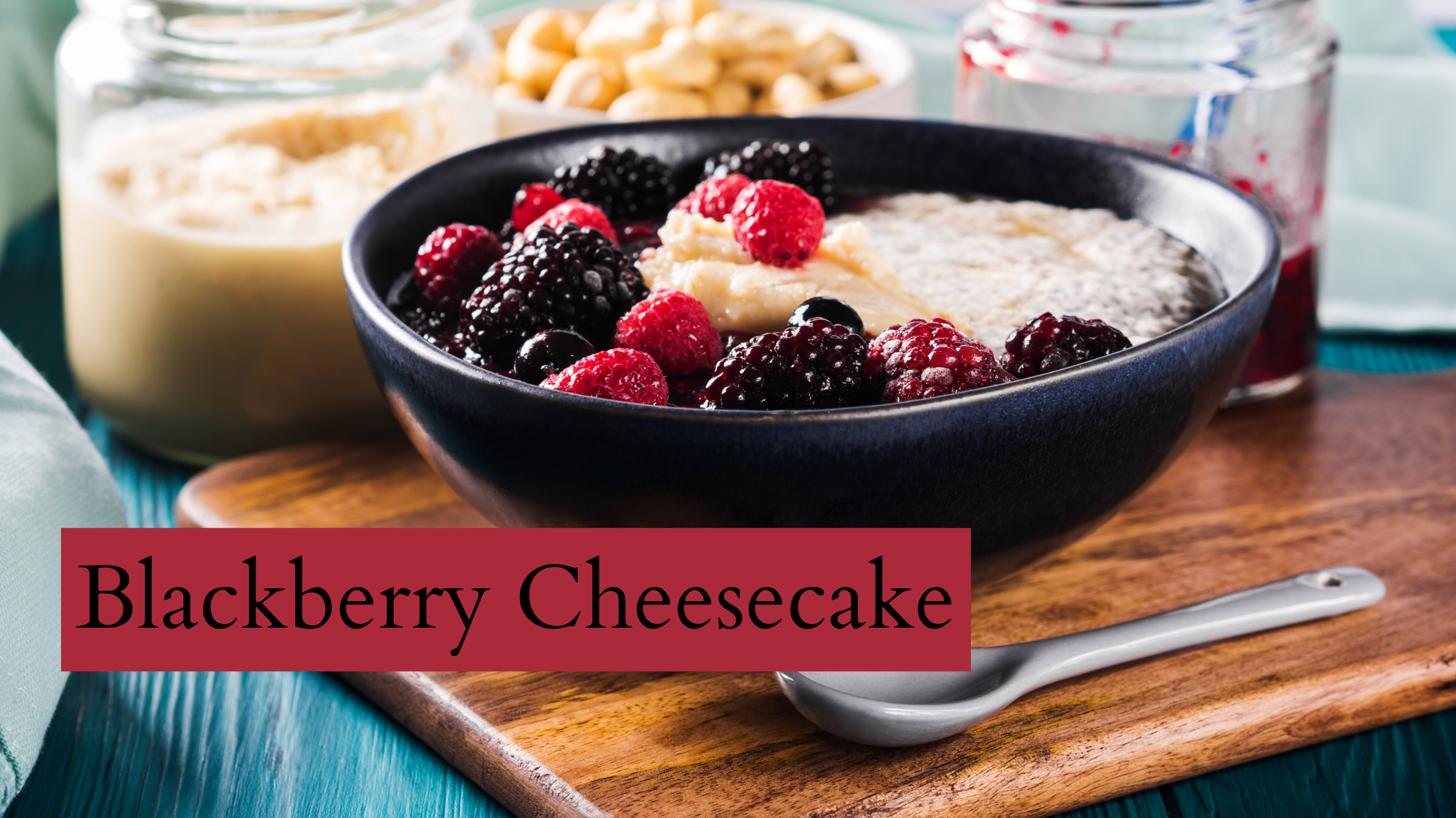 Top 5 Overnight Oats Recipes: Blackberry Cheesecake