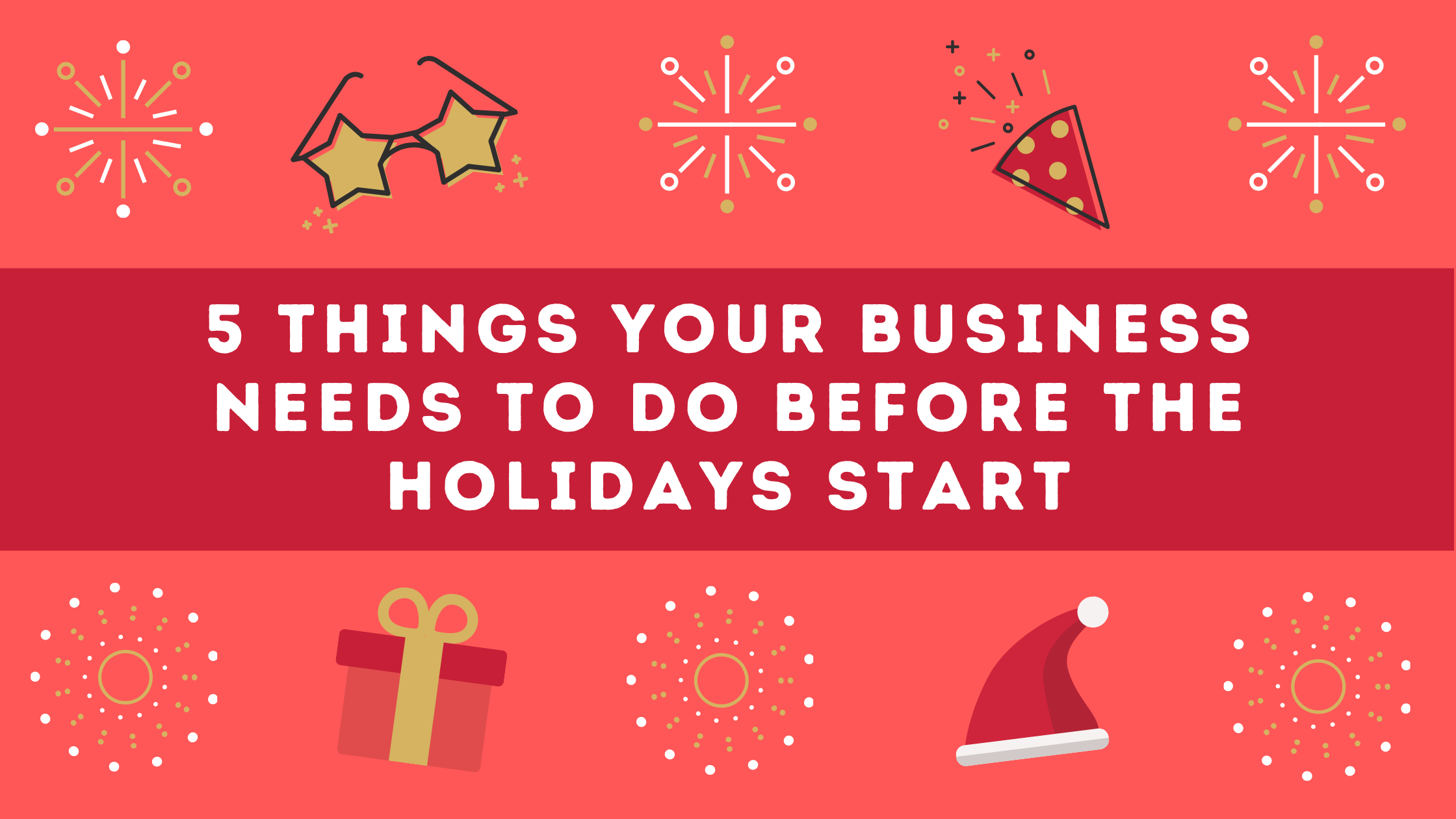 5 Things Your Business Needs to Do Before the Holidays Start