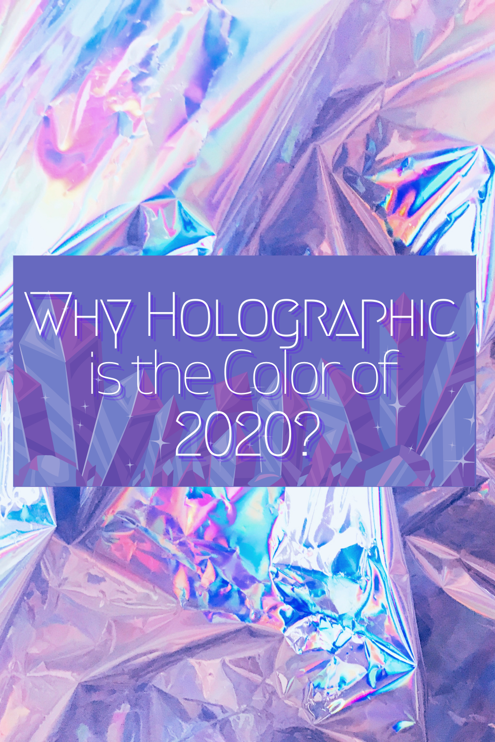 Why Holographic is the Color of 2020