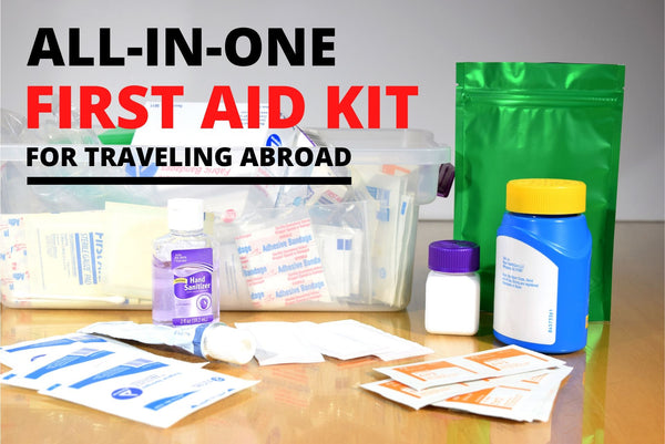 How to Make an All-in-One First Aid Kit for Traveling Abroad