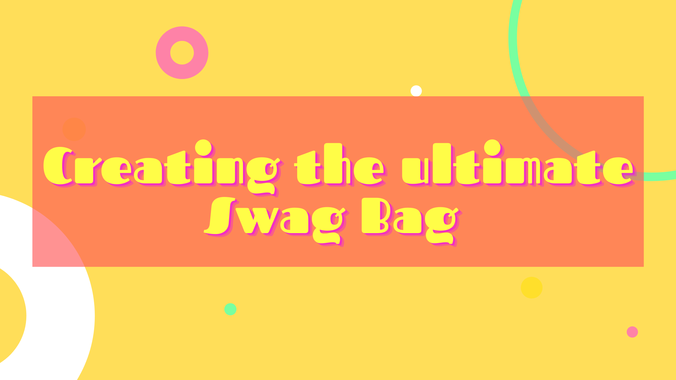 Creating the Ultimate Swag Bag
