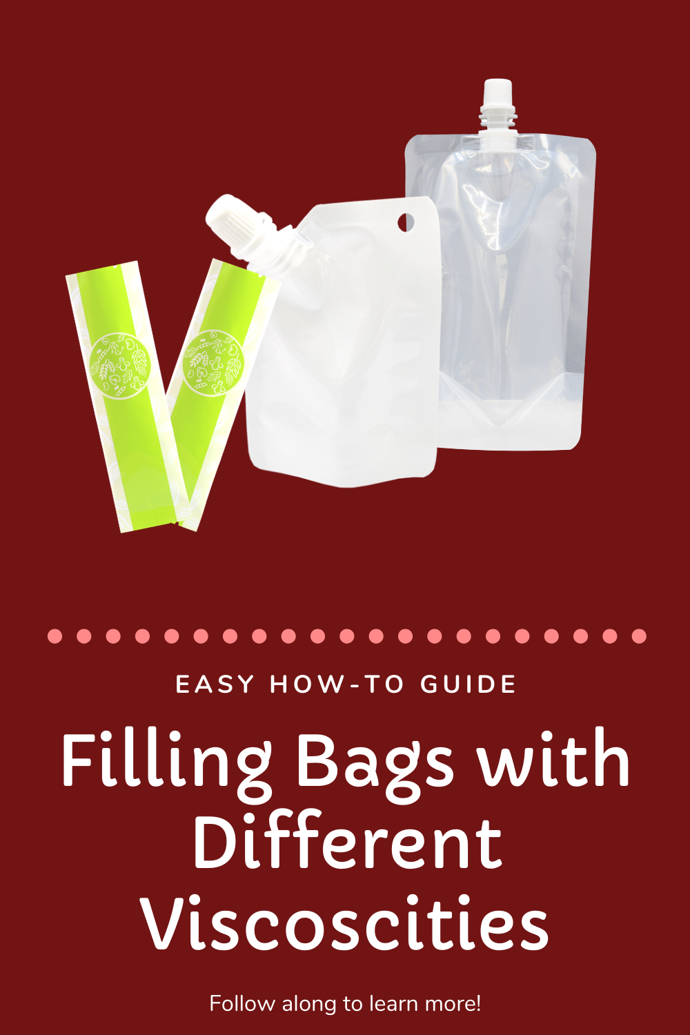 Filling Bags with Different Viscosities