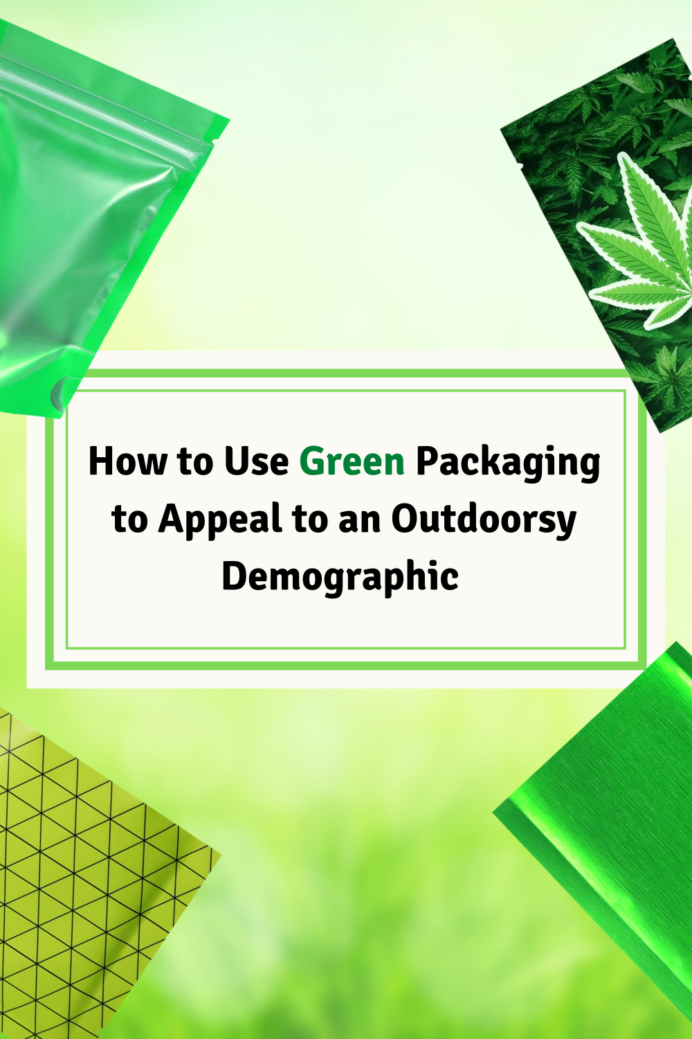 How to Use Green Packaging Effectively