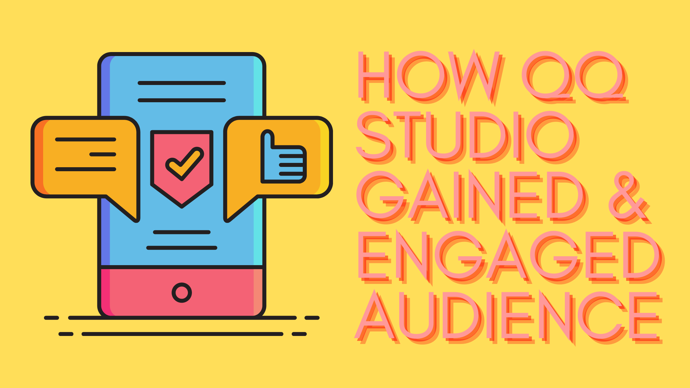 How QQ Studio Gained and Engaged Our Audience