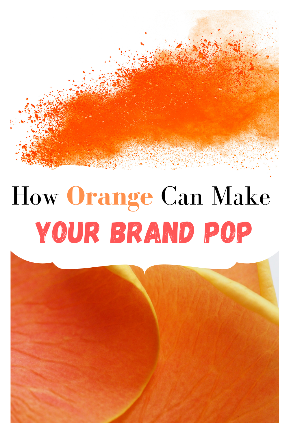 How Orange Can Make Your Brand Pop