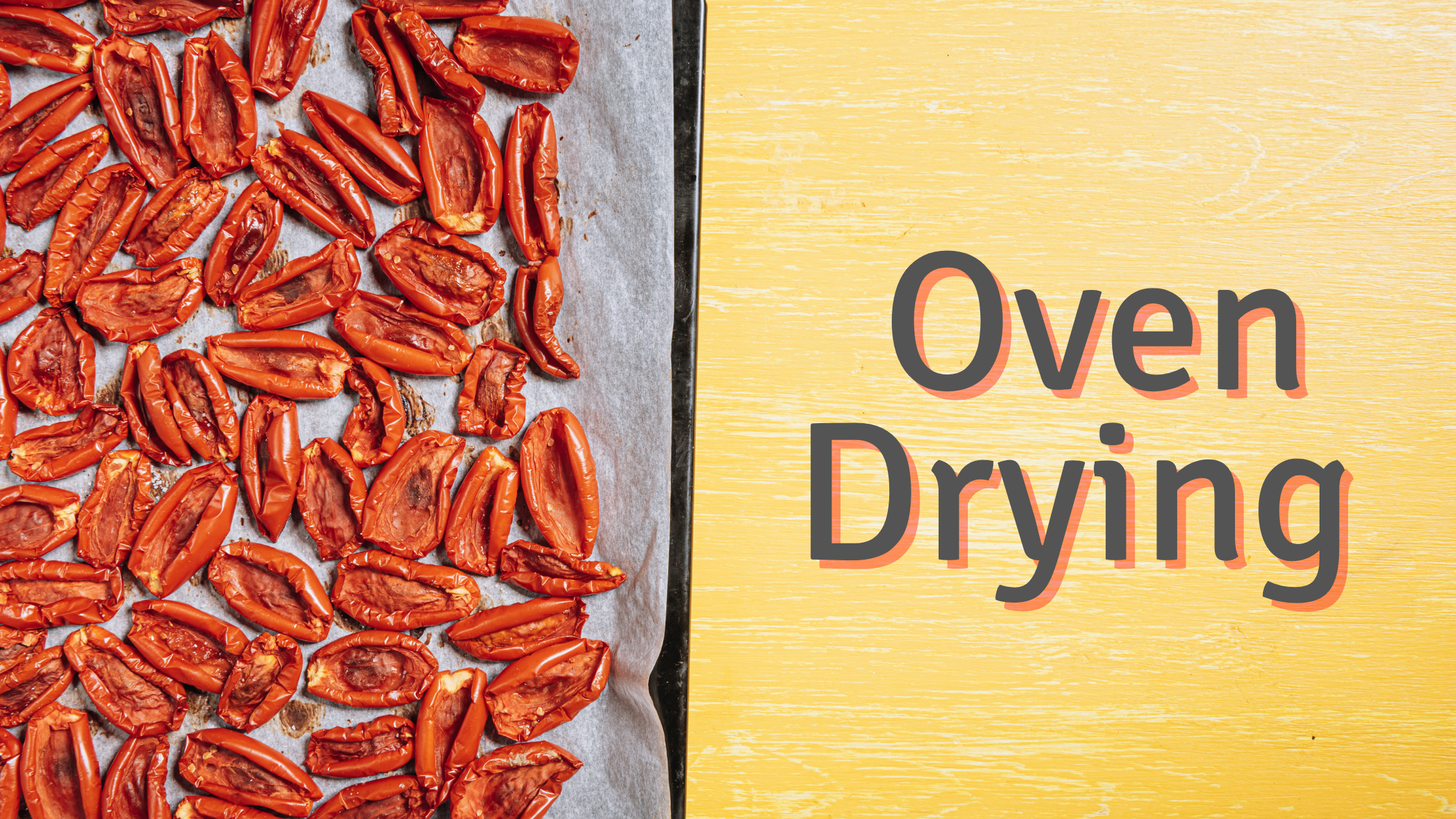 How to Dehydrate Food: Oven Drying