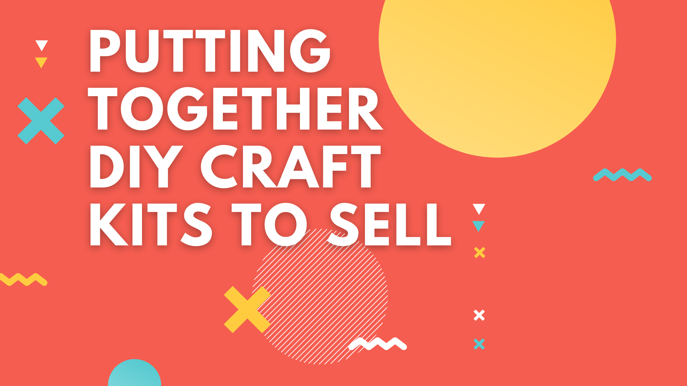 Putting Together DIY Craft Kits to Sell