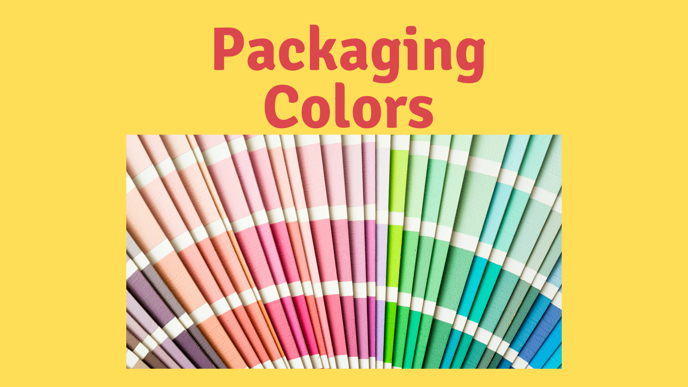 Best Way to Keep Your Food Business Relevant: Packaging Colors