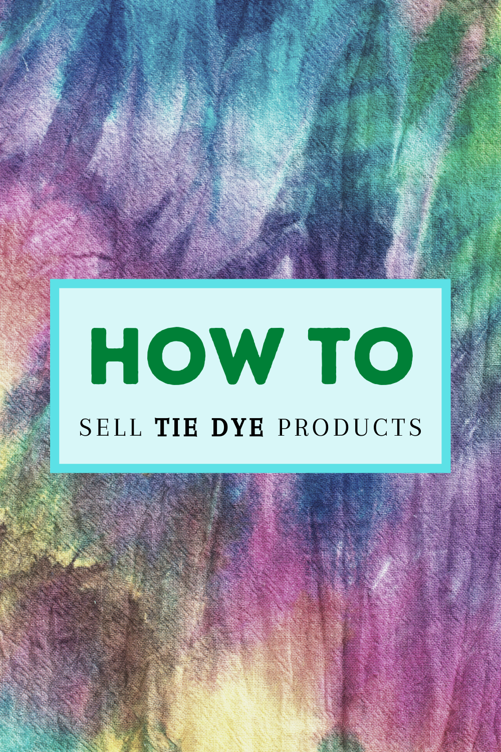 How to Sell Tie Dye Products