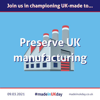 made in uk day preserve UK manufacturing and better employment options