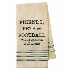 Tea Towels - FRIENDS, PETS, & FOOTBALL