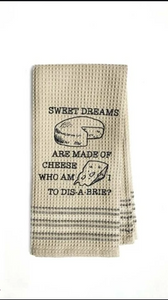 Tea Towels - Sweet Dreams are made of Cheese