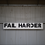 Fail Harder | You Can Never Fail & The Dichotomy of Quitting and Success | Blake Bauer