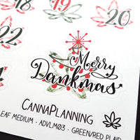 Marijuana Small Advent Hand Lettered Stickers, Merry Dankmas, Pot Leaf Christmas, DATE STICKERS 1-25 ONLY, 420 Holiday Blunt