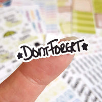 Don't Forget, Hand-Lettered Stickers - CannaPlanning  - Hand Lettering, Hobonichi, Mini, Non-Weed, Stickers