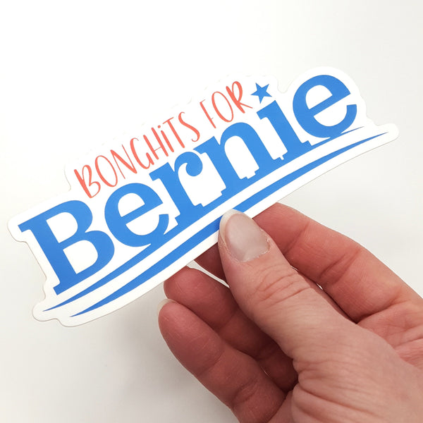 Bonghits for Bernie FUNDRAISER Die Cuts! Waterproof and Removable!