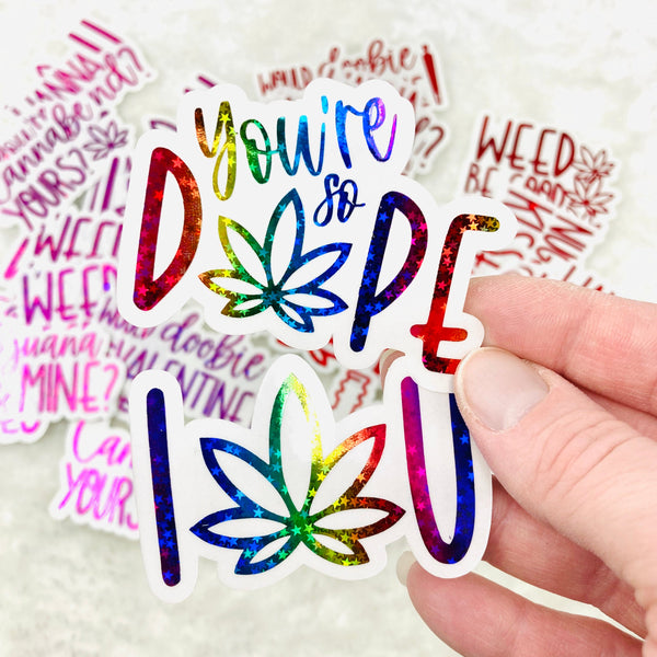 CLEAR FOILED Weedy Die Cut Valentines stickers | You're so dope, cannabe your valentine, foiled die cuts, stoner stickers, weed stickers