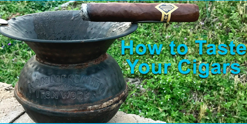 Defining & Describing Your Cigars – How to Taste Tastes