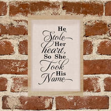 Load image into Gallery viewer, He Stole Her Heart, So She Took His Name - Sign