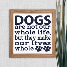 Load image into Gallery viewer, Dogs quote