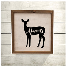 Load image into Gallery viewer, Always HP Deer - Sign