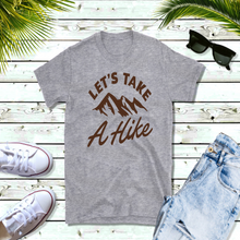 Load image into Gallery viewer, Let's take a hike - Shirt