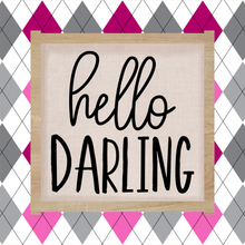 Load image into Gallery viewer, Hello Darling - Sign