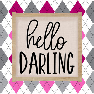 Hello Darling - Sign