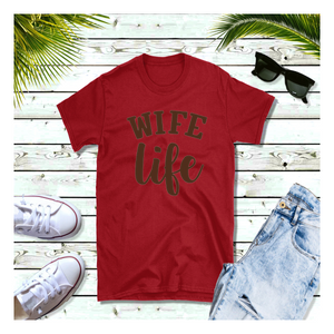 Wife Life - T-Shirt