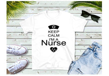 Load image into Gallery viewer, Keep Calm I'm a Nurse - Shirt
