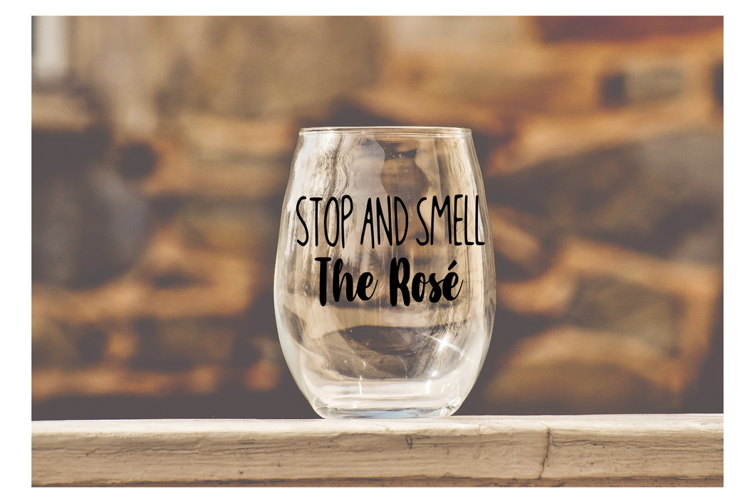 Stop and Smell the Rose - Wine Glass