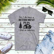 Load image into Gallery viewer, Retirement Plan - Shirt