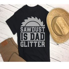 Load image into Gallery viewer, Sawdust is Dad Glitter - T-Shirt