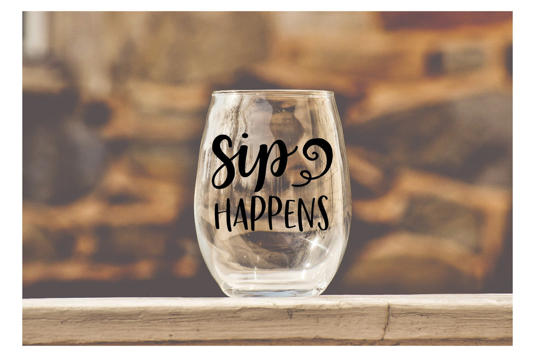 Sip Happens - Wine Glass