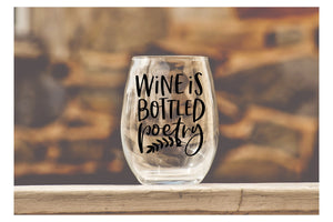 Wine is Bottled Poetry - Wine Glass