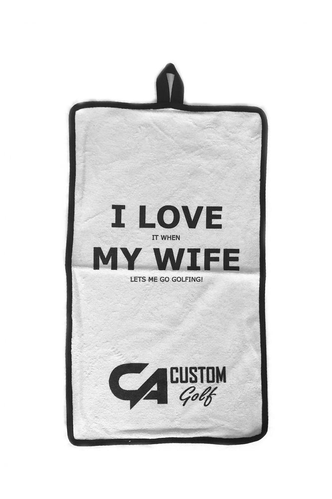 "CA Golf Towel | ""My Wife"""