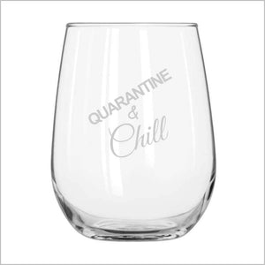 Quarantine & Chill Stemless Wine Glass Engrave Works